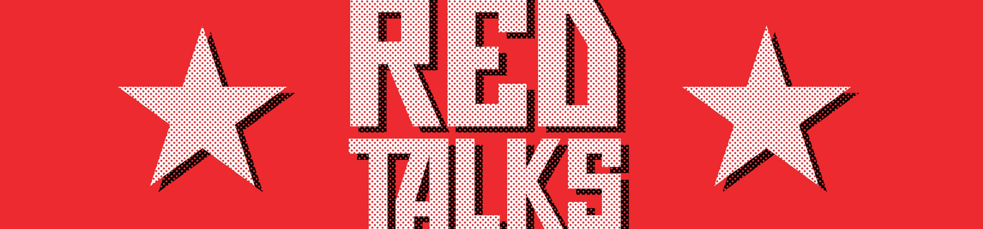 "Red graphic that says ""Red Talks"""